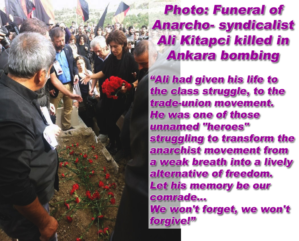 Funeral of  Ali Kitapc first person to organise for the anarcho-syndicalist cause in modern Turkey. He was one of the 14 members of Independent Transportation Union killed in the Ankara bombing on Saturday.