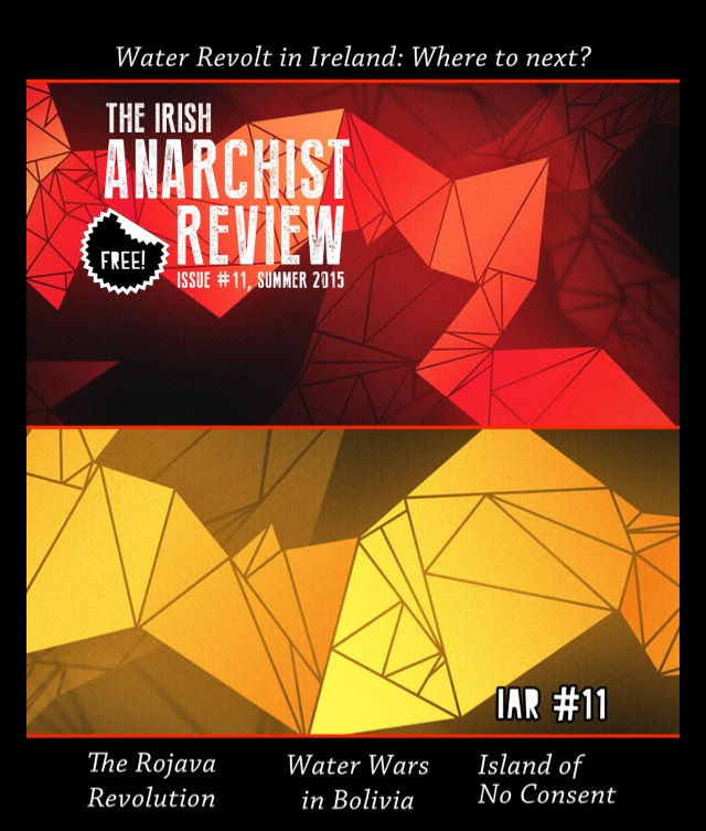 The eleventh issue of the Irish Anarchist Review goes to press in the middle of the biggest battle in the war against austerity in Ireland to date  Workers Solidarity Movement